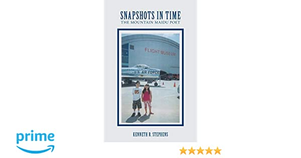 Snapshots in Time: The Poetry of Kenneth  R. Stephens