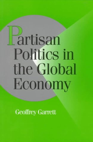Partisan Politics in Global Economy (Cambridge Studies in Comparative Politics)