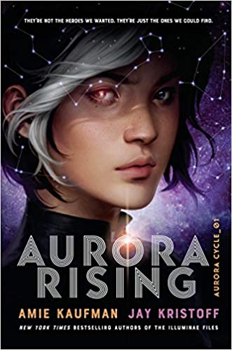 Amazon.com: Aurora Rising (The Aurora Cycle) (9781524720964): Kaufman,  Amie, Kristoff, Jay: Books