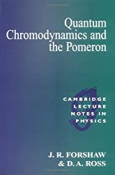 Quantum Chromodynamics and the Pomeron (Cambridge Lecture Notes in Physics)