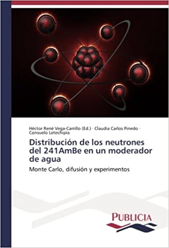 Distribución de los neutrones del 241AmBe en un moderador de agua: Monte Carlo, difusión y experimentos: Amazon.es: Claudia Carlos Pinedo, ...