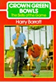 Crown Green Bowls: Skills of the Game (The Skills of the Game)