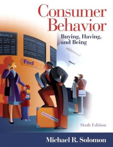 Consumer Behavior: Buying, Having, and Being, 6th Edition