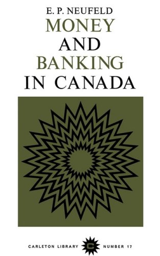 Money and Banking in Canada (Carleton Library Series)