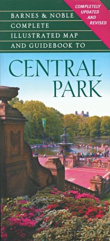 Barnes & Noble Complete Illustrated Map and Guidebook to Central Park