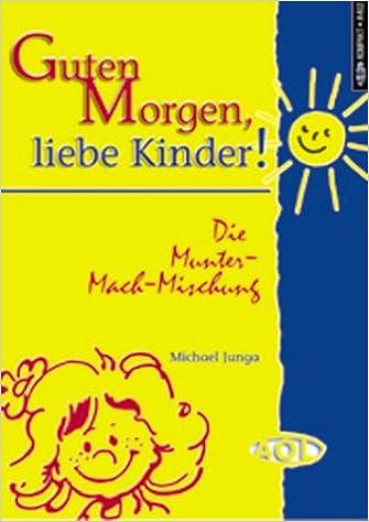 Guten Morgen Liebe Kinder Michael Junga 9783891114025