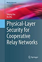 Ebook Physical-Layer Security for Cooperative Relay Networks (Wireless Networks) W.O.R.D