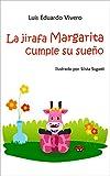 Libros en español para niños: La jirafa Margarita cumple su sueño (Spanish Edition)