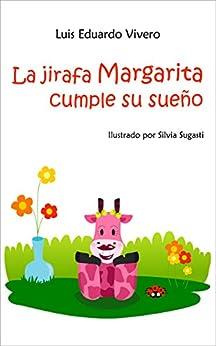 Libros en español para niños: La jirafa Margarita cumple su sueño de [Vivero, Luis Eduardo]