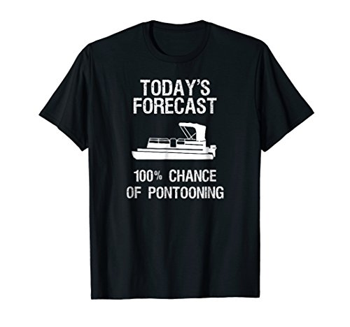 Pontoon Boating Funny T-Shirt - Pontooning Today's -