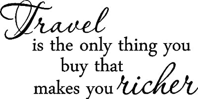 Travel is the only thing you buy that makes you richer home Vinyl Wall Decals Quotes Sayings Words Art Decor Lettering Vinyl Wall Art Inspirational Uplifting