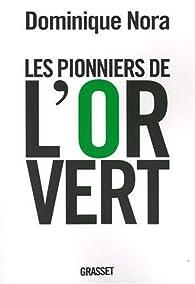 Les pionniers de l'or vert par Dominique Nora
