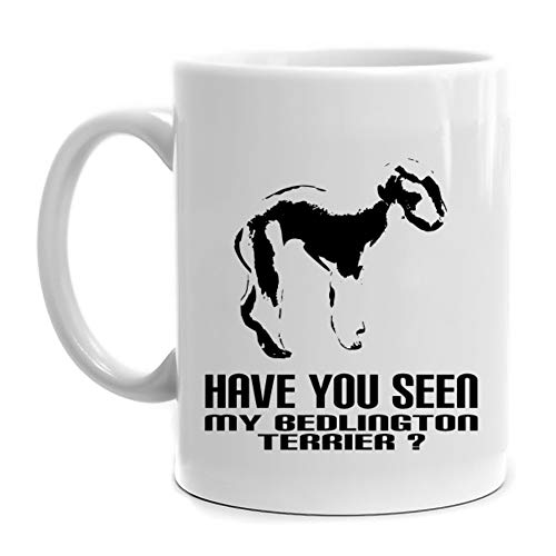 (Eddany Have you seen my Bedlington Terrier? Mug 11 ounces )