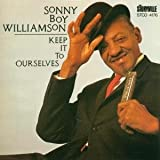 Keep It to Ourselves by Sonny Boy Williamson II (1989-12-13)