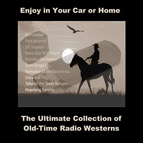 Old Time Radio Westerns Collection. Enjoy More Than 2,300 Shows at Home or in Your Car!