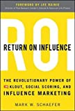 Return On Influence: The Revolutionary Power of Klout, Social Scoring, and Influence Marketing (Business Books)