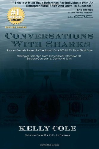 By Kelly Cole Conversations With Sharks - Success Secrets Shared By The Sharks On ABC's Shark Tank: Strategies Ext [Paperback]