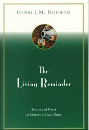 Book The Living Reminder: Service and Prayer in Memory of Jesus Christ