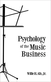 Psychology of the Music Business by Jr Willie H Alls (2015-04-27)