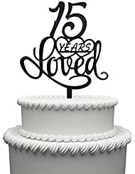 15 Years Loved Cake Topper for 15 Years Birthday Or 15TH Wedding Anniversary Black Acrylic Party Decoration (15)