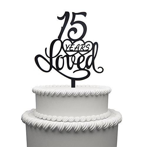 15 Years Loved Cake Topper for 15 Years Birthday Or 15TH Wedding Anniversary Black Acrylic Party Decoration -