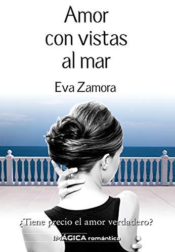 Amor con vistas al mar (Spanish Edition) by [Zamora, Eva]