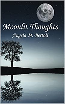 Moonlit Thoughts by [Bertoli, Angela  ]