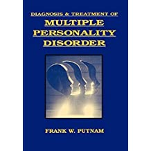 Diagnosis and Treatment of Multiple Personality Disorder (Foundations of Modern Psychiatry) by Frank W. Putnam MD (1989-02-03)