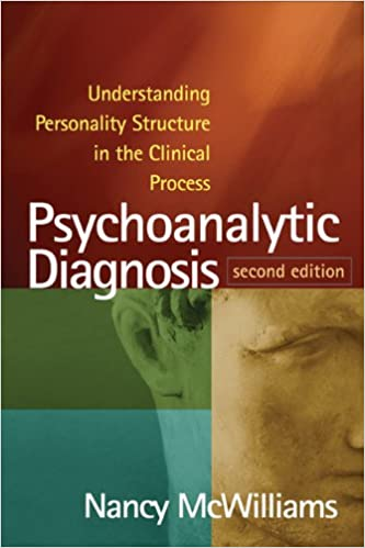 Psychoanalytic diagnosis second edition understanding psychoanalytic diagnosis second edition understanding personality structure in the clinical process kindle edition by nancy mcwilliams fandeluxe Choice Image