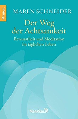 der-weg-der-achtsamkeit-bewusstheit-und-meditation-im-tglichen-leben