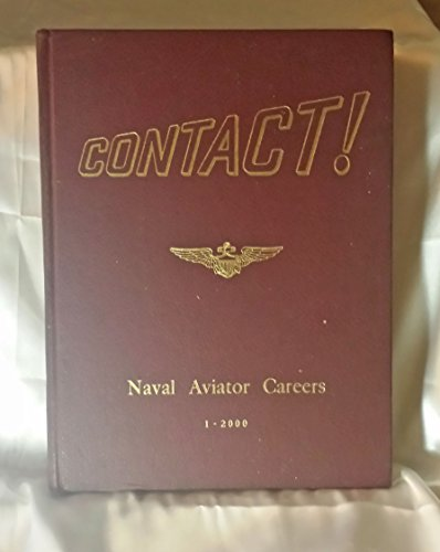 Contact! Volume One: Careers of US Naval Aviators Assigned Numbers 1 to - Aviator Number