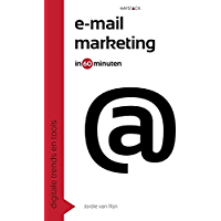 Emailmarketing in 60 minuten (Digitale trends en tools in 60 minuten Book 2)