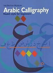 Arabic Calligraphy: Naskh Script for Beginners
