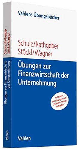 Übungen zur Finanzwirtschaft der Unternehmung Taschenbuch – 25. September 2017 Martin Schulz Andreas Rathgeber Stefan Stöckl Marc Wagner