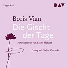 Die Gischt der Tage Hörbuch von Boris Vian Gesprochen von: Stefan Konarske