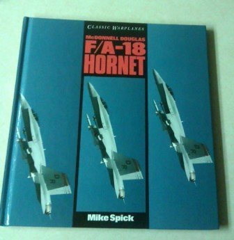 McDonnell Douglas: F/A-18 Hornet (Classic Warplanes)