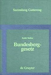 Bundesberggesetz: Vom 13. August 1980 nebst Durchführungsbestimmungen des Bundes und der Länder sowie Gesetz zur vorläufigen Regelung des Tiefseebergbaus vom 16. August 1980. Kommentar