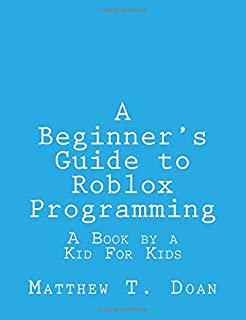 The Advanced Roblox Coding Book: An Unofficial Guide: Learn How to