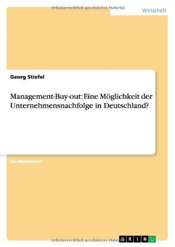Management-Buy-out: Eine Möglichkeit der Unternehmensnachfolge in Deutschland? (German Edition) pdf epub