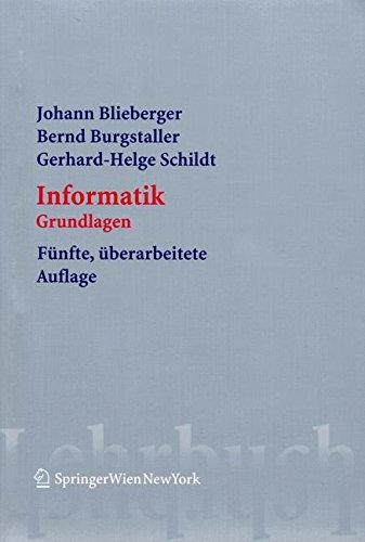 Informatik: Grundlagen (Springers Lehrbücher der Informatik) Taschenbuch – 1. November 2005 Johann Blieberger Bernd Burgstaller Gerhard Helge Schildt 3211277544