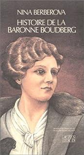 Histoire de la baronne Boudberg  : biographie