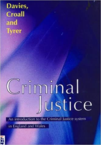 Criminal Justice: An Introduction to the Criminal Justice