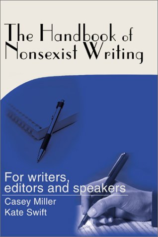 The Handbook of Nonsexist Writing: For writers, editors and speakers [Kate Swift] (Tapa Blanda)