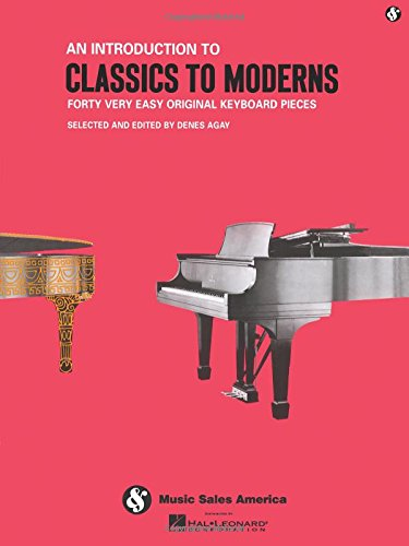 An Introduction to Classics to Moderns (Forty Very Easy Original Keyboard Pieces)