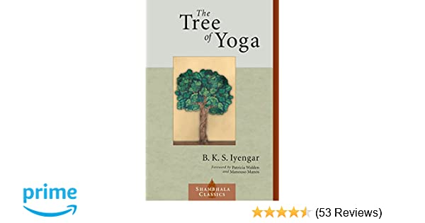 The Tree of Yoga (Shambhala Classics): B.K.S. Iyengar ...