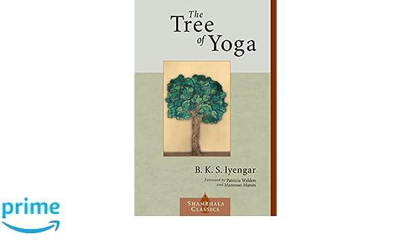 The Tree of Yoga (Shambhala Classics): Amazon.es: B. K. S. ...