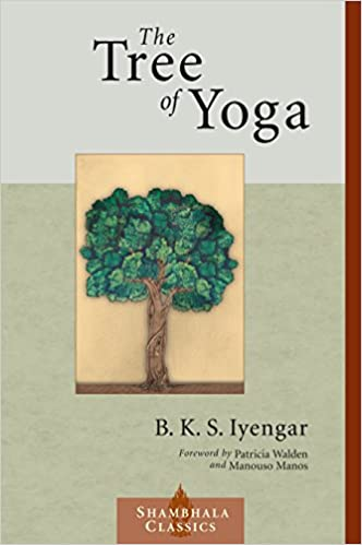 The Tree of Yoga (Shambhala Classics): B.K.S. Iyengar ...