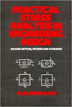 Practical Stress Analysis in Engineering Design, Second Edition, (Mechanical Engineering)