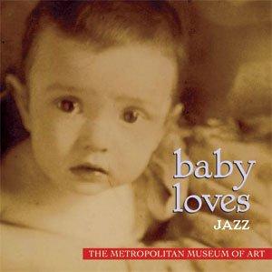 - The Metropolitan Museum of Art: Baby Loves Jazz