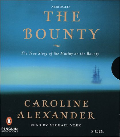 The Bounty: The True Story of the Mutiny on the Bounty by Penguin Audio